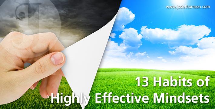 13 Habits of Highly Effective Mindsets - Josie Thomson