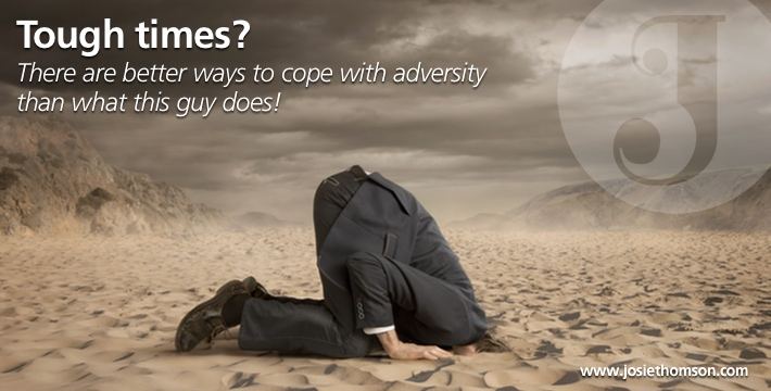 Tough times? There are better ways to cope with adversity!